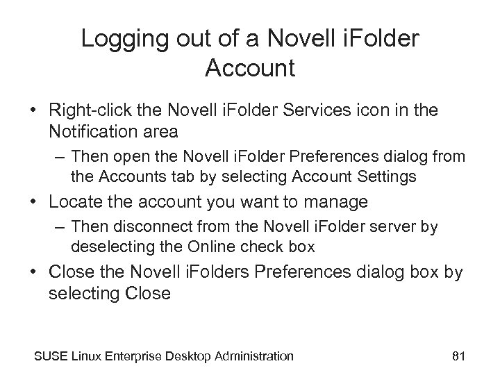 Logging out of a Novell i. Folder Account • Right-click the Novell i. Folder
