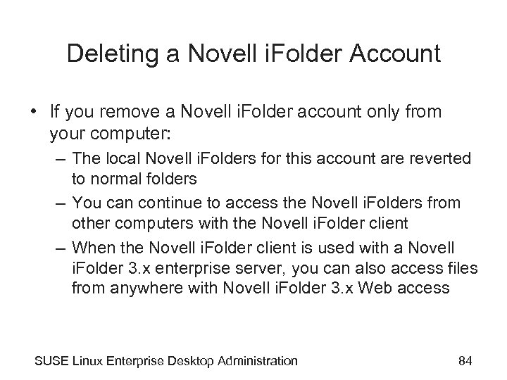 Deleting a Novell i. Folder Account • If you remove a Novell i. Folder
