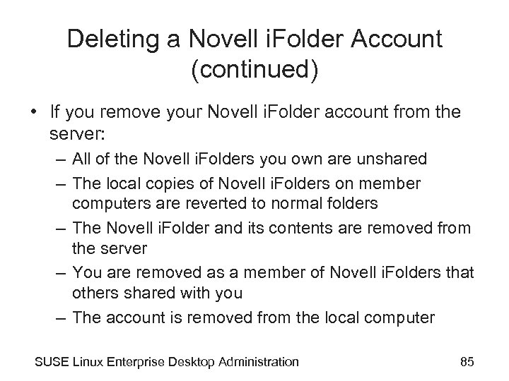 Deleting a Novell i. Folder Account (continued) • If you remove your Novell i.
