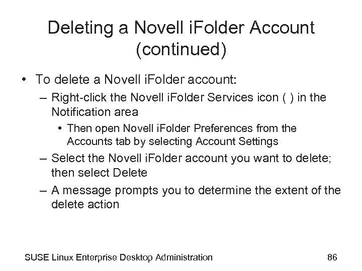 Deleting a Novell i. Folder Account (continued) • To delete a Novell i. Folder