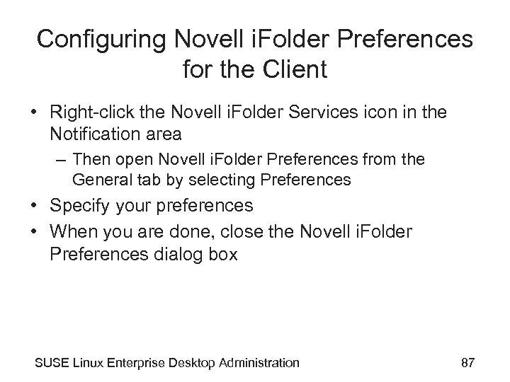 Configuring Novell i. Folder Preferences for the Client • Right-click the Novell i. Folder