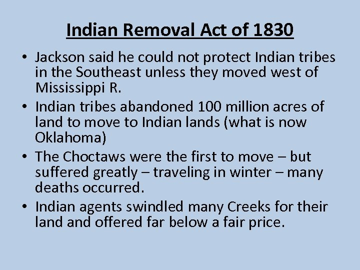 Indian Removal Act of 1830 • Jackson said he could not protect Indian tribes