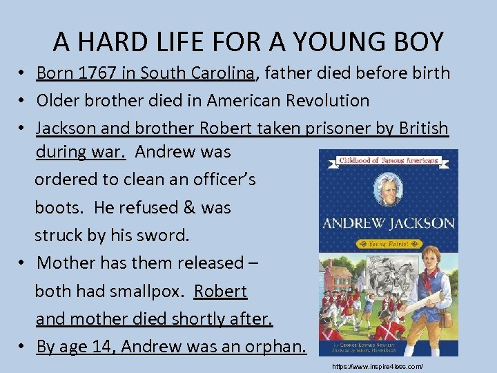A HARD LIFE FOR A YOUNG BOY • Born 1767 in South Carolina, father