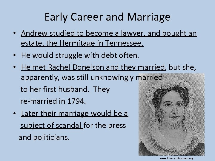 Early Career and Marriage • Andrew studied to become a lawyer, and bought an