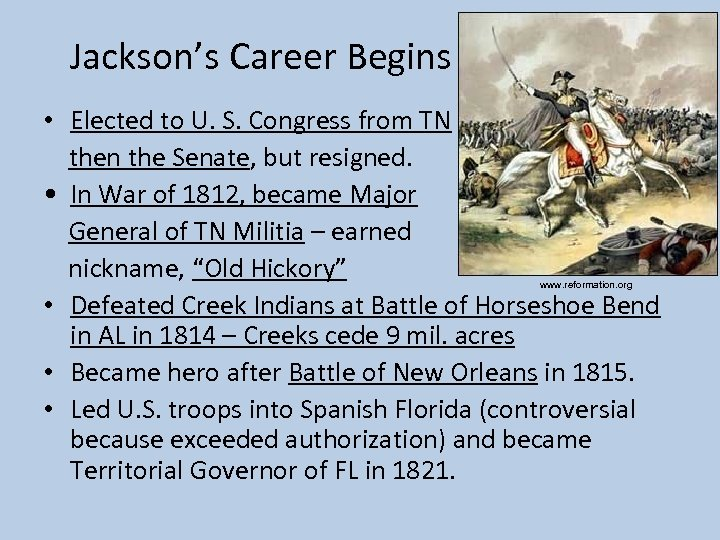 Jackson's Career Begins • Elected to U. S. Congress from TN then the Senate,