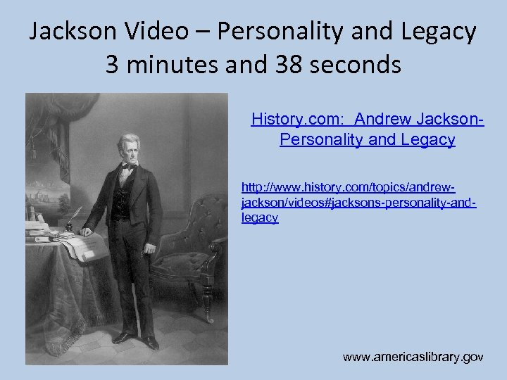 Jackson Video – Personality and Legacy 3 minutes and 38 seconds History. com: Andrew