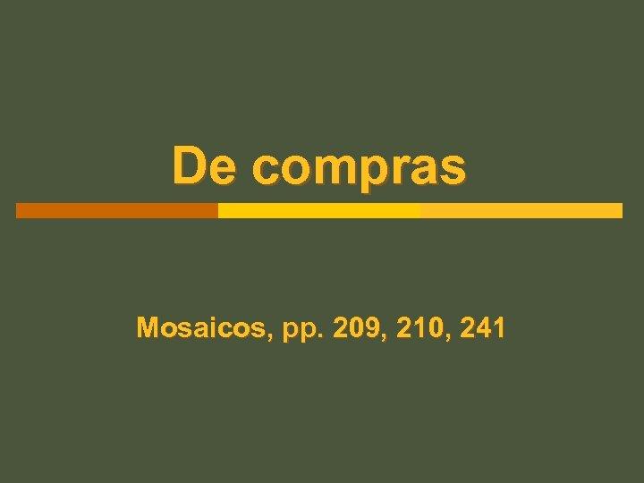 De compras Mosaicos, pp. 209, 210, 241