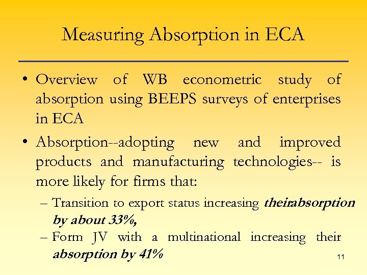 Measuring Absorption in ECA • Overview of WB econometric study of absorption using BEEPS