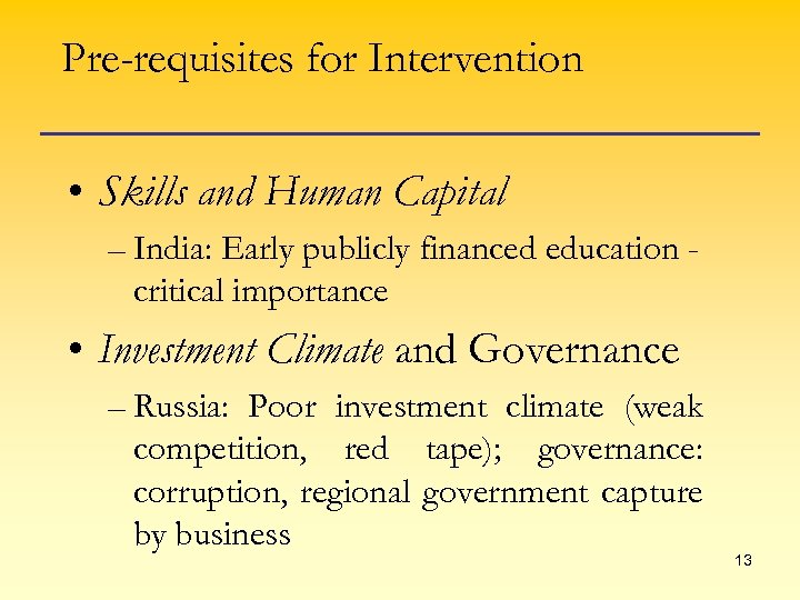 Pre-requisites for Intervention • Skills and Human Capital – India: Early publicly financed education