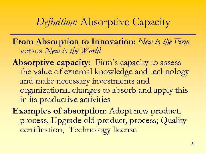Definition: Absorptive Capacity From Absorption to Innovation: New to the Firm versus New to