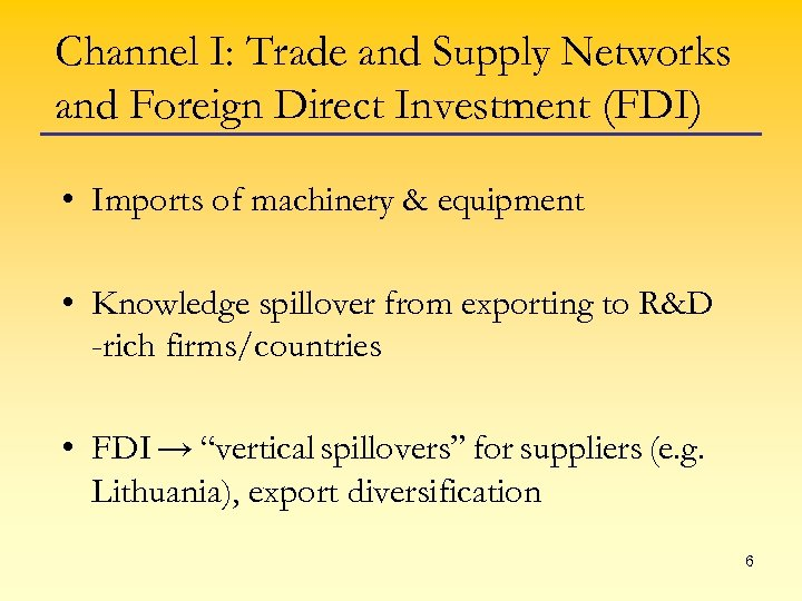 Channel I: Trade and Supply Networks and Foreign Direct Investment (FDI) • Imports of