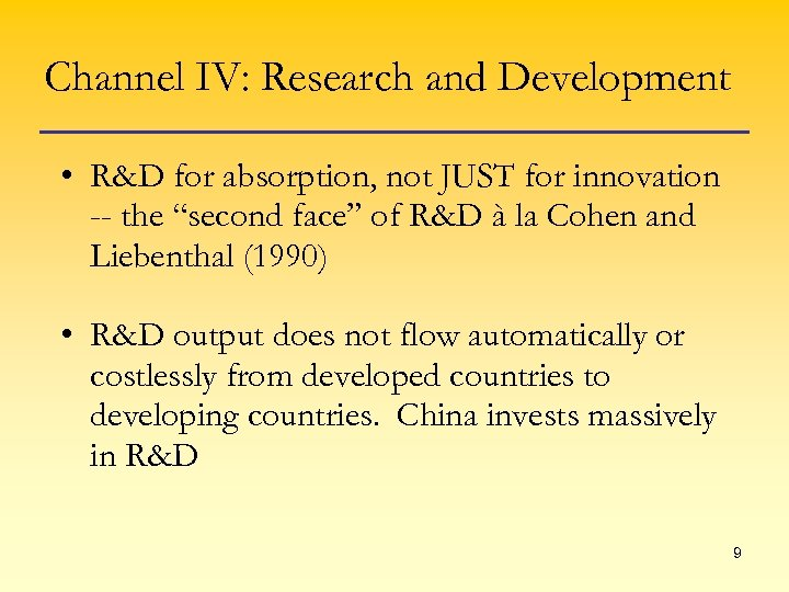 Channel IV: Research and Development • R&D for absorption, not JUST for innovation --