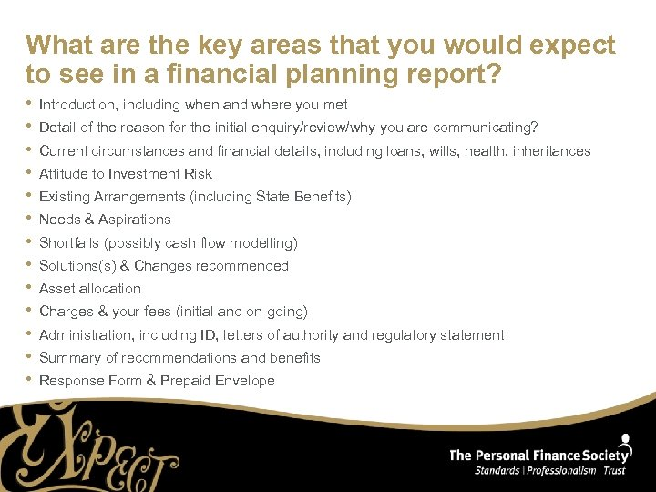 What are the key areas that you would expect to see in a financial