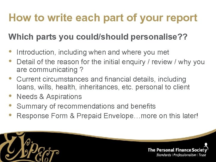 How to write each part of your report Which parts you could/should personalise? ?