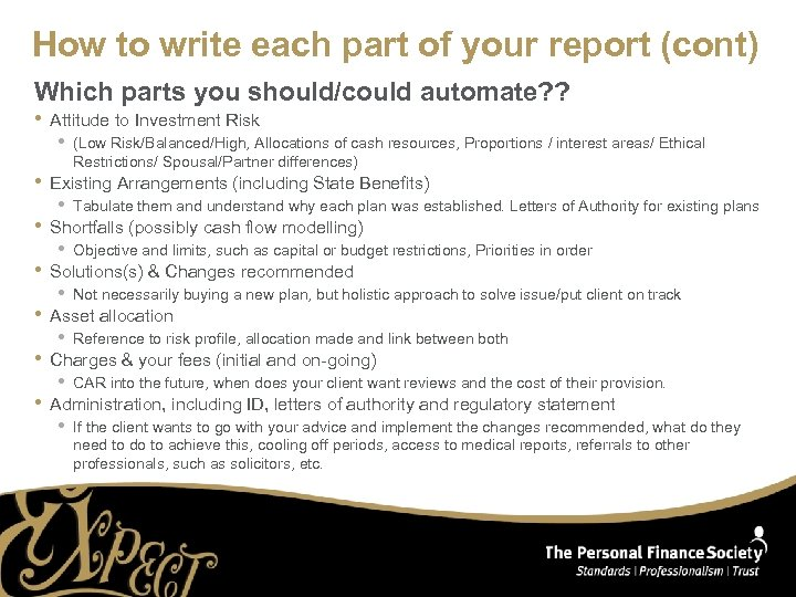 How to write each part of your report (cont) Which parts you should/could automate?