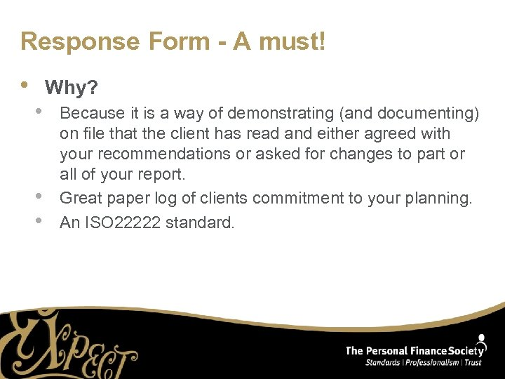 Response Form - A must! • Why? • • • Because it is a