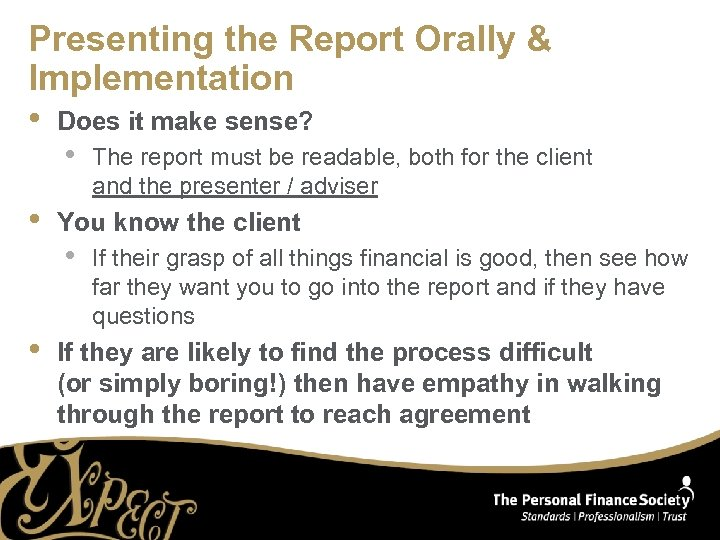 Presenting the Report Orally & Implementation • Does it make sense? • • •