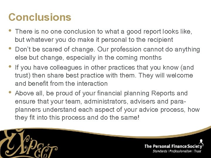 Conclusions • • There is no one conclusion to what a good report looks