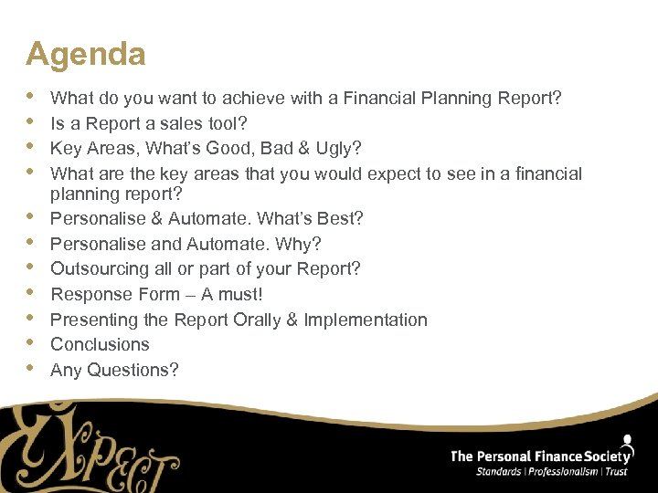 Agenda • • • What do you want to achieve with a Financial Planning