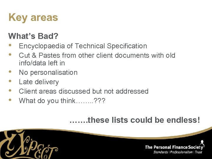 Key areas What's Bad? • • • Encyclopaedia of Technical Specification Cut & Pastes