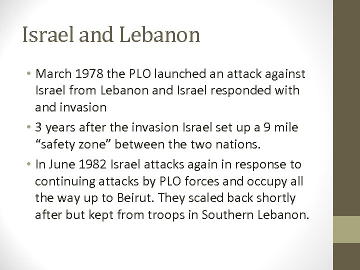 Israel and Lebanon • March 1978 the PLO launched an attack against Israel from