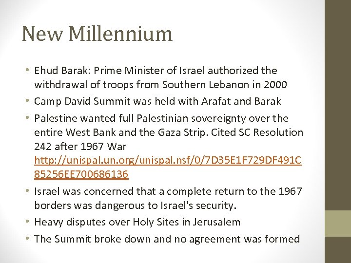 New Millennium • Ehud Barak: Prime Minister of Israel authorized the withdrawal of troops