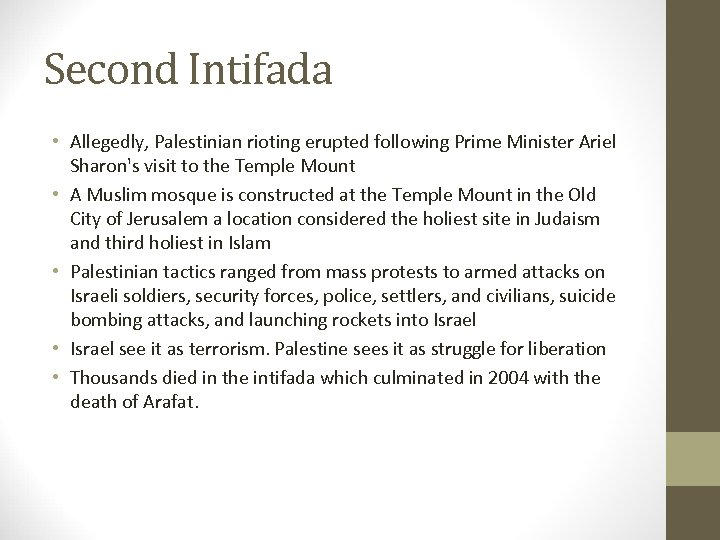 Second Intifada • Allegedly, Palestinian rioting erupted following Prime Minister Ariel Sharon's visit to