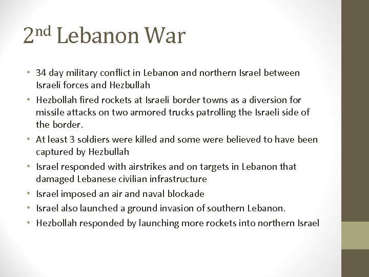 2 nd Lebanon War • 34 day military conflict in Lebanon and northern Israel