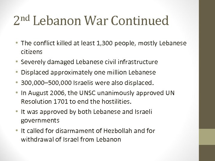 2 nd Lebanon War Continued • The conflict killed at least 1, 300 people,