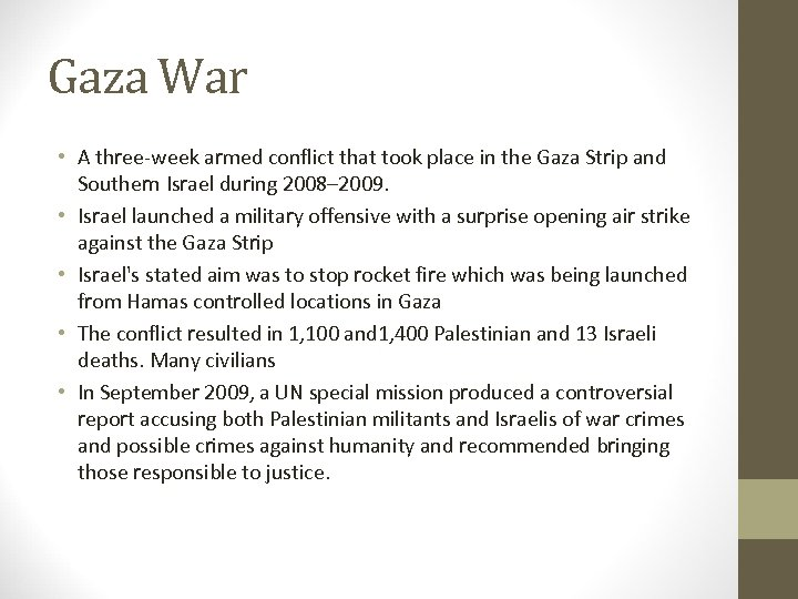 Gaza War • A three-week armed conflict that took place in the Gaza Strip