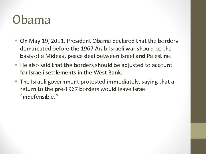 Obama • On May 19, 2011, President Obama declared that the borders demarcated before