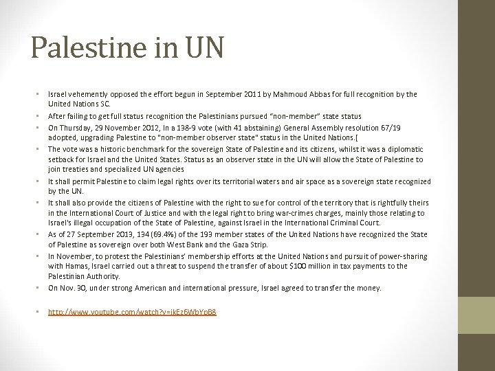 Palestine in UN • Israel vehemently opposed the effort begun in September 2011 by
