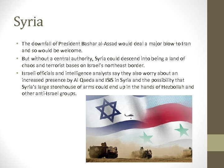 Syria • The downfall of President Bashar al-Assad would deal a major blow to