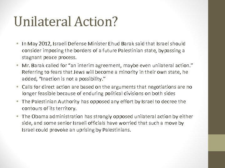 Unilateral Action? • In May 2012, Israeli Defense Minister Ehud Barak said that Israel