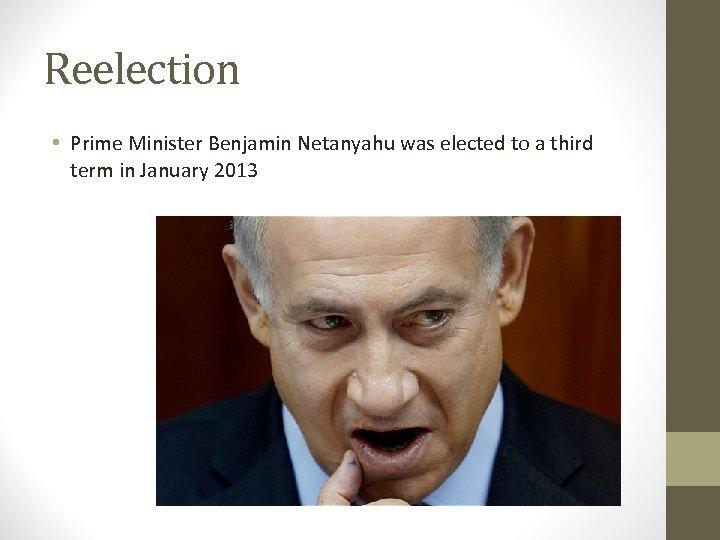 Reelection • Prime Minister Benjamin Netanyahu was elected to a third term in January