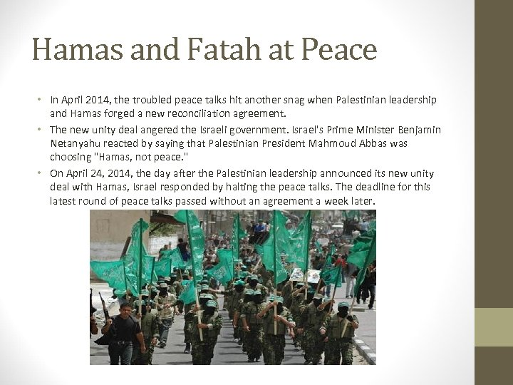 Hamas and Fatah at Peace • In April 2014, the troubled peace talks hit