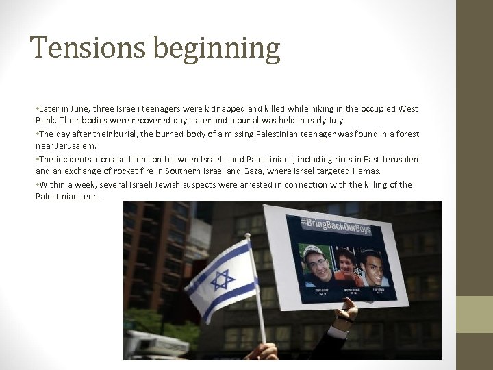 Tensions beginning • Later in June, three Israeli teenagers were kidnapped and killed while
