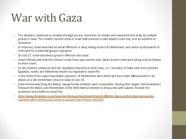 War with Gaza • • The situation continued to escalate throughout July. Hundreds of