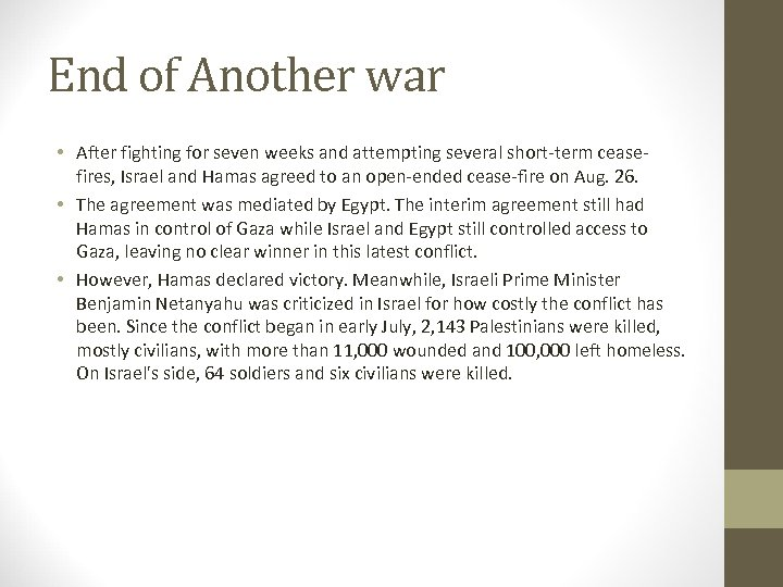 End of Another war • After fighting for seven weeks and attempting several short-term