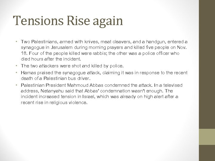 Tensions Rise again • Two Palestinians, armed with knives, meat cleavers, and a handgun,