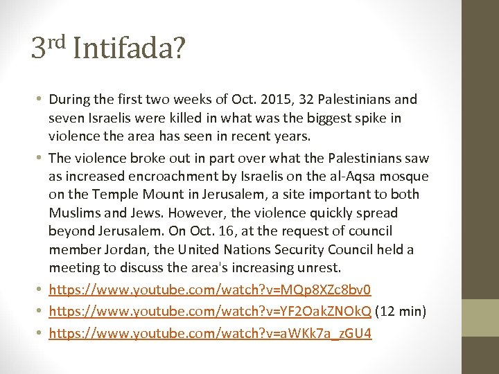 3 rd Intifada? • During the first two weeks of Oct. 2015, 32 Palestinians