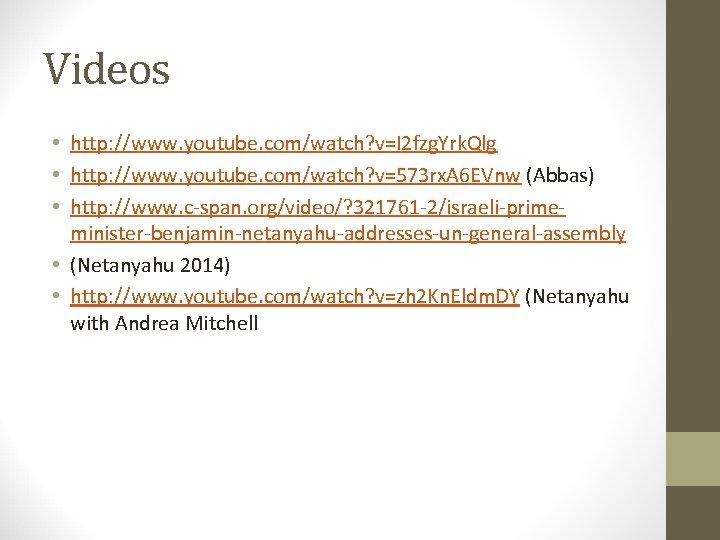 Videos • http: //www. youtube. com/watch? v=I 2 fzg. Yrk. Qlg • http: //www.