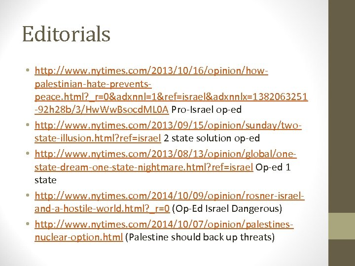 Editorials • http: //www. nytimes. com/2013/10/16/opinion/howpalestinian-hate-preventspeace. html? _r=0&adxnnl=1&ref=israel&adxnnlx=1382063251 -92 h 28 b/3/Hw. Ww. Bsocd.