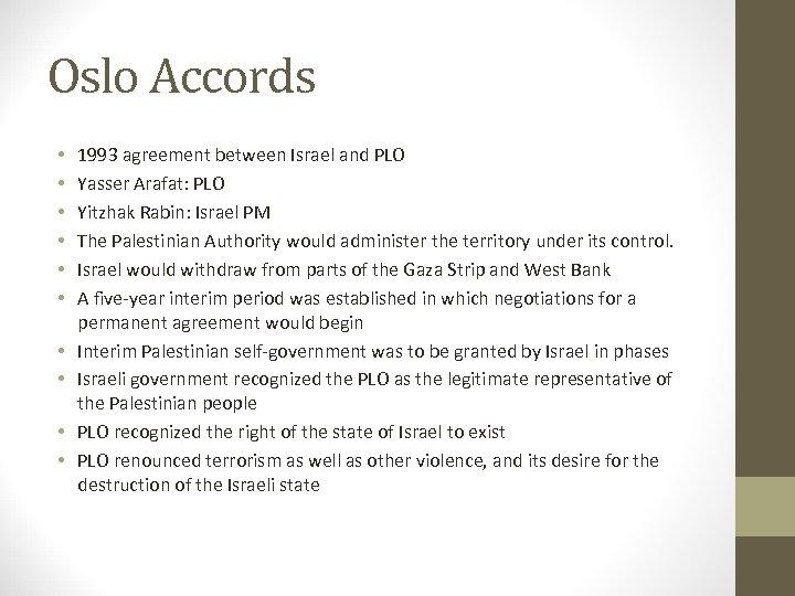 Oslo Accords • • • 1993 agreement between Israel and PLO Yasser Arafat: PLO