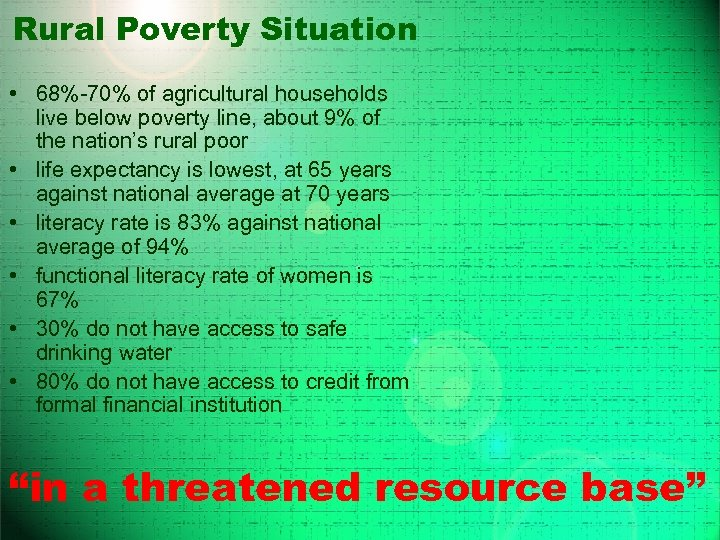 Rural Poverty Situation • 68%-70% of agricultural households live below poverty line, about 9%