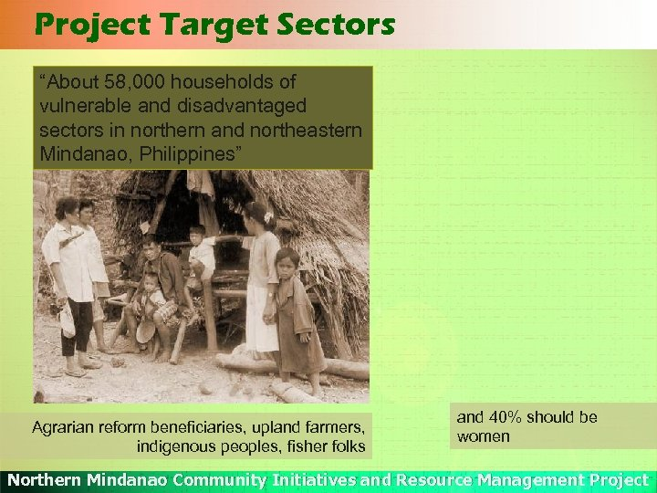 """Project Target Sectors """"About 58, 000 households of vulnerable and disadvantaged sectors in northern"""