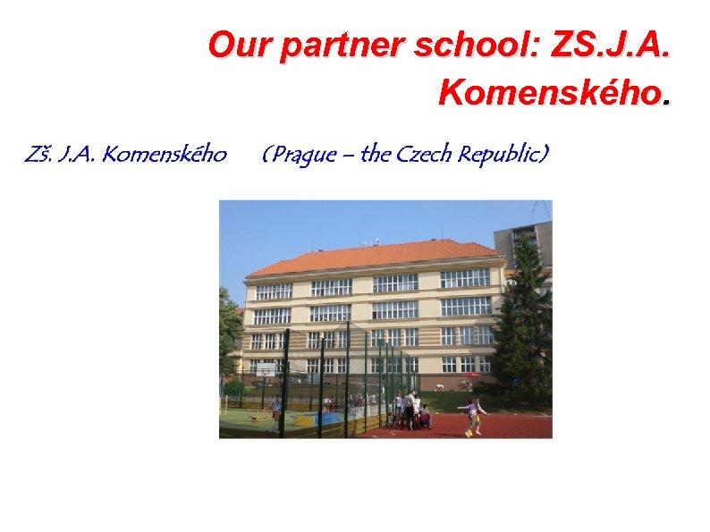 Our partner school: ZS. J. A. Komenského.