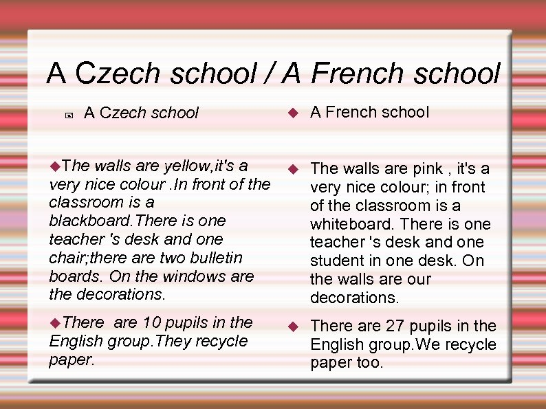 A Czech school / A French school The walls are pink , it's a