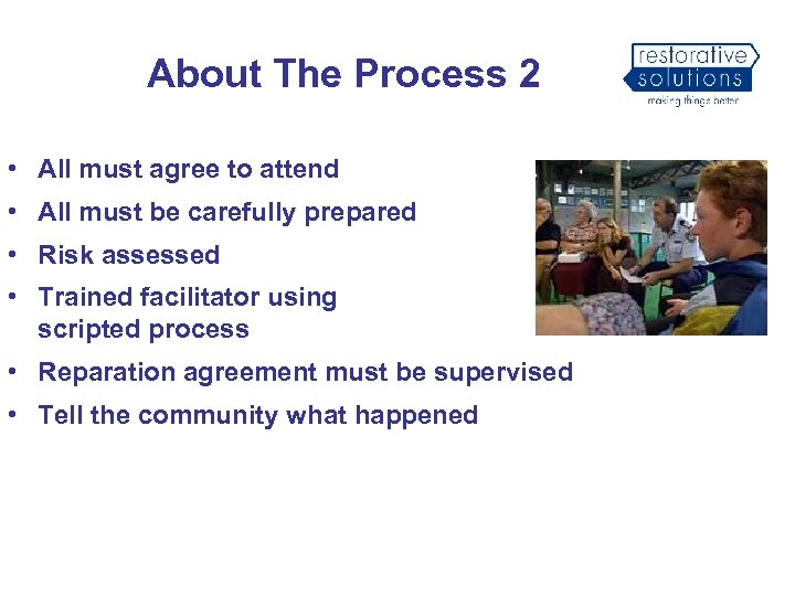 About The Process 2 • All must agree to attend • All must be