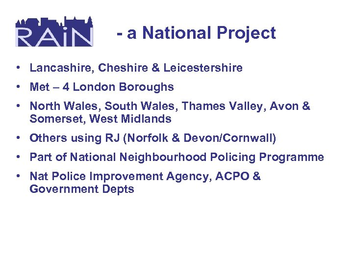 - a National Project • Lancashire, Cheshire & Leicestershire • Met – 4 London